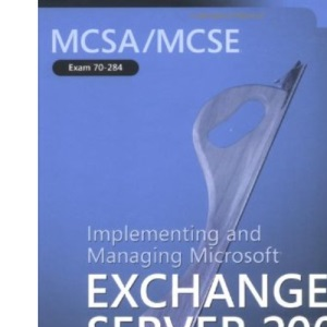 MCSA/MCSE Implementing & Managing Exchange Server 2003 Training Kit Book/CD Package: Implementing and Managing Microsoft Exchange Server 2003 (Pro-Certification)