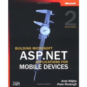 Building Microsoft® ASP.NET Applications for Mobile Devices