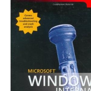 Microsoft® Windows® Internals: Microsoft Windows Server™ 2003, Windows XP, and Windows 2000 (Pro-Developer)
