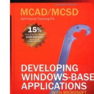 MCAD/MCSD Self Paced Training Kit: Developing Windows Applications with VB.NET & C#.NET Book/CD/DVD Package 2nd Edition: Developing Windows Based ... with VB.NET and C#.NET (Pro-Certification)