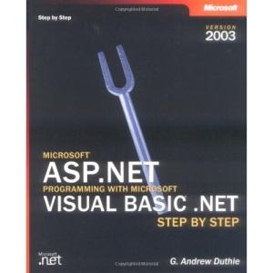 Microsoft® ASP.NET Programming with Microsoft Visual Basic® .NET Version 2003 Step By Step (Pro-Step by Step Developer)