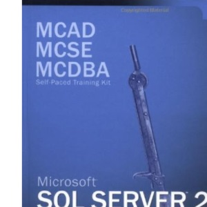MCSE Training Kit: SQL Server 2000 Database Design & Implementation Book/CD Package: Microsoft SQL Server 2000 Database Design and Implementation, Exam 70-229