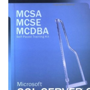 MCSE SQL Server 2000 System Administration Training Kit Book/CD Package 2nd Edition: Microsoft SQL Server 2000 System Administration, Exam 70-228 (MCSE Training Kit)