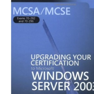 MCSA/MCSE Self-Paced Training Kit (Exams 70-292 and 70-296): Upgrading Your Certification to Microsoft® Windows Server¿ 2003