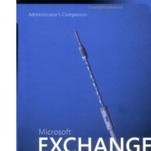 Exchange Server 2003 Administrator's Companion Book/CD Package: Administrator's Companion (Pro-Administrator's Companion)