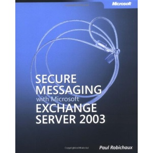 Secure Messaging with Microsoft® Exchange Server 2003 (Pro-Other)