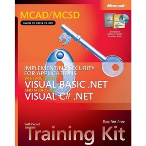 MCAD/MCSD Implementing Security Applications with VB.NET & Visual C#.NET Training Kit: MCAD/MCSD Self-Paced Training Kit (Pro-Certification)
