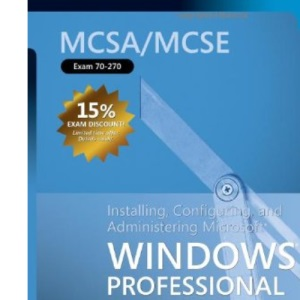 MCSA/MCSE Self-Paced Training Kit (Exam 70-270): Installing, Configuring, and Administering Microsoft® Windows® XP Professional (Pro Certification)