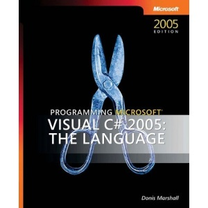 Programming Microsoft® Visual C#® 2005: The Language (Pro Developer)
