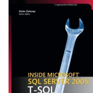 Inside Microsoft® SQL Server™ 2005: T-SQL Programming (Pro-developer)