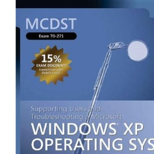 MCDST Self-Paced Training Kit (Exam 70-271): Supporting Users and Troubleshooting a Microsoft® Windows® XP Operating System (Pro Certification)