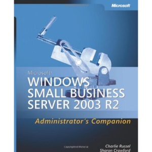 Windows Small Business Server 2003 R2 Administrator's Companion Book/CD Package (Pro-Administrator's Companion)