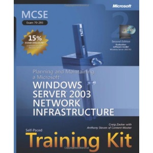 MCSE Planning & Maintaining a Windows Server 2003 Network Infrastructure Training Kit 2nd Edition Book/CD Package: Planning and Maintaining a Microsoft Windows Server 2003 Network Infrastructure
