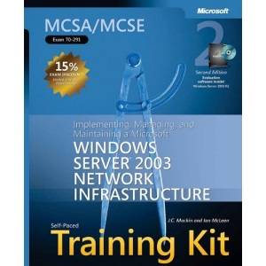 MCSA/MCSE Self-Paced Training Kit (Exam 70-291): Implementing, Managing, and Maintaining a Microsoft® Windows Server™ 2003 Network Infrastructure (Pro Certification)