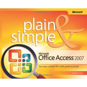 Microsoft Office Access 2007 Plain & Simple (Plain & Simple)