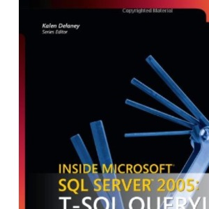 Inside Microsoft® SQL Server™ 2005: T-SQL Querying (Solid Quality Learning)