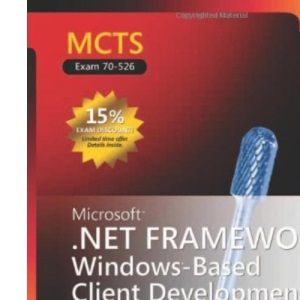 MCTS Self Paced Training Kit: Microsoft .NET Framework 2.0 Windows Based Client Development