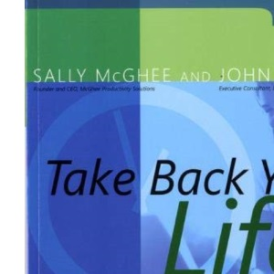 Take Back Your Life!: Using Microsoft Outlook 2007 to Get Organized & Stay Organized: Using Microsoft Office Outlook 2007 to Get Organized and Stay Organized (Inside Out)