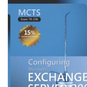 MCTS Self-Paced Training Kit (Exam 70-236): Configuring Microsoft Exchange Server 2007, Book/DVD Package (PRO-Certification)