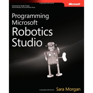Programming Microsoft Robotics Studio Developer Reference (PRO-Developer)