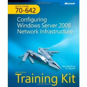 MCTS Self-Paced Training Kit (Exam 70-642): Configuring Windows Server 2008 Network Infrastructure, Book/CD Package (PRO-Certification)