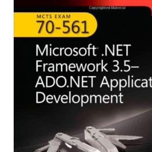MCTS Self-Paced Training Kit (Exam 70-561): Microsoft .NET Framework 3.5 ADO.NET Application Development Book/CD/DVD Package (Developer Certification)