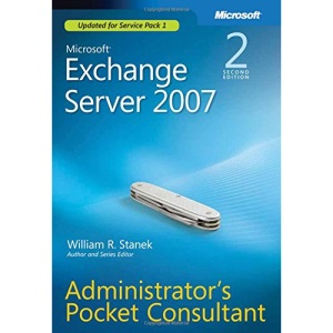 Microsoft Exchange Server 2007 Administor's Pocket Consultant, 2nd Edition (PRO-Administrator's Pocket Consultant)