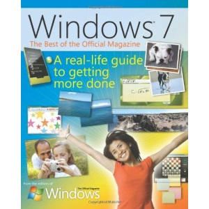 The Best of Windows 7: The Official Magazine: A Real-Life Guide to Windows and Your PC