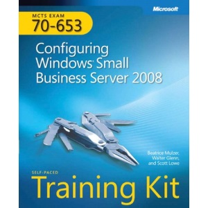 MCTS Self-Placed Training Kit (Exam 70-653): Configuring Windows Small Business Server 2008 Book/CD Package (Mcts Self Paced T/Kit 70-653)
