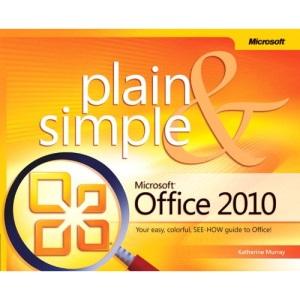 Microsoft Office 2010 Plain and Simple (Plain & Simple)