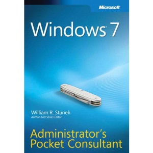 Windows 7 Administrator's Pocket Consultant (Administrator's Pocket Consultant)