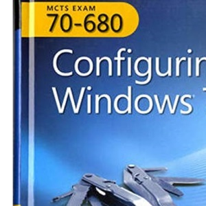 MCTS Self-Paced Training Kit (Exam 70-680): Configuring Windows 7 Book/CD Package