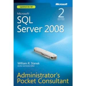 Microsoft SQL Server 2008 Administrator's Pocket Consultant 2nd Edition (Administrator's Pocket Consultant)