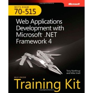 MCTS Self-Paced Training Kit (Exam 70-515): Web Applications Development with Microsoft .NET Framework 4 Book/CD Package (Mcts 70-515 Exam Exam Prep)