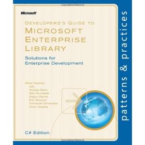 Developer's Guide To Microsoft Enterprise Library: Solutions For Enterprise Development (Patterns & Practices)