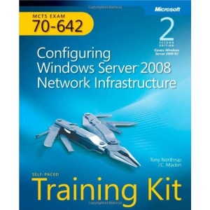 MCTS Self-Paced Training Kit (Exam 70-642): Configuring Windows Server 2008 Network Infrastructure 2nd Edition Book/CD Package