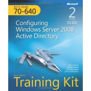 MCTS Self-Paced Training Kit (Exam 70-640): Configuring Windows Server 2008 Active Directory Book/CD Package, 2nd Edition (Self-Paced Training Kits)