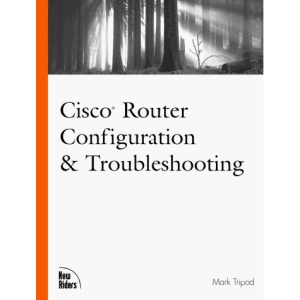 Cisco Router Configuration and Troubleshooting (New Riders Professional)
