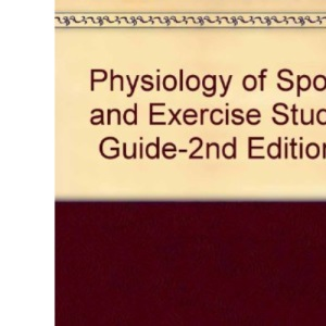 Physiology of Sport and Exercise: Study Guide to 2r.e