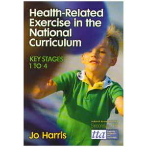 Health Related Exercise in the National Curriculum Key Stages 1-4