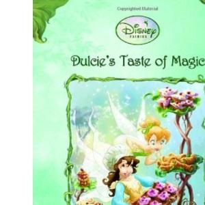 Dulcie's Taste of Magic (Disney Fairies (Quality))