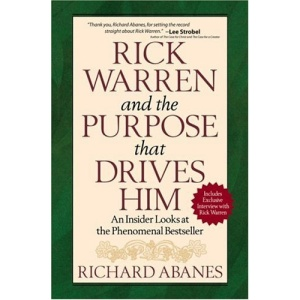 Rick Warren and the Purpose That Drives Him: An Insider Looks at the Phenomenal Bestseller