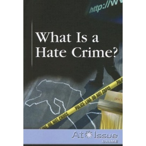 What Is a Hate Crime? (At Issue (Paperback))