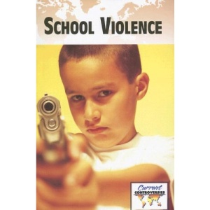 School Violence (Current Controversies (Paperback))