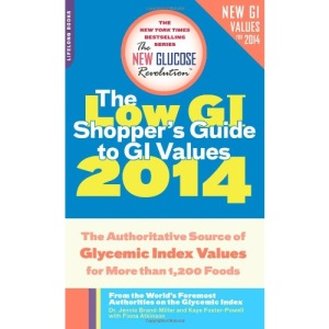 The Low GI Shopper's Guide to GI Values 2014: The Authoritative Source of Glycemic Index Values for More Than 1,200 Foods