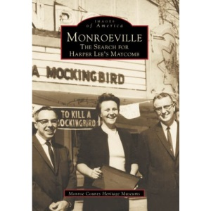 Monroeville:: The Search for Harper Lee's Maycomb (Images of America (Arcadia Publishing))