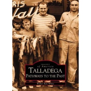 Talladega:: Pathways to the Past (Images of America)