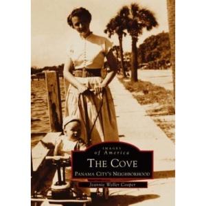 The Cove:: Panama City's Neighborhood (Images of America (Arcadia Publishing))