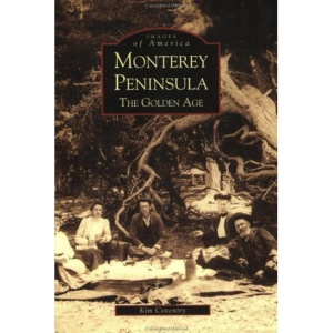Monterey Peninsula:: The Golden Age (Images of America (Arcadia Publishing))