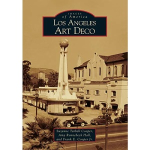 Los Angeles Art Deco (Images of America (Arcadia Publishing))
